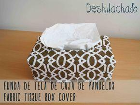 Deshilachado: Tutorial: funda de tela de caja de pañuelos / Fabric tissue box cover