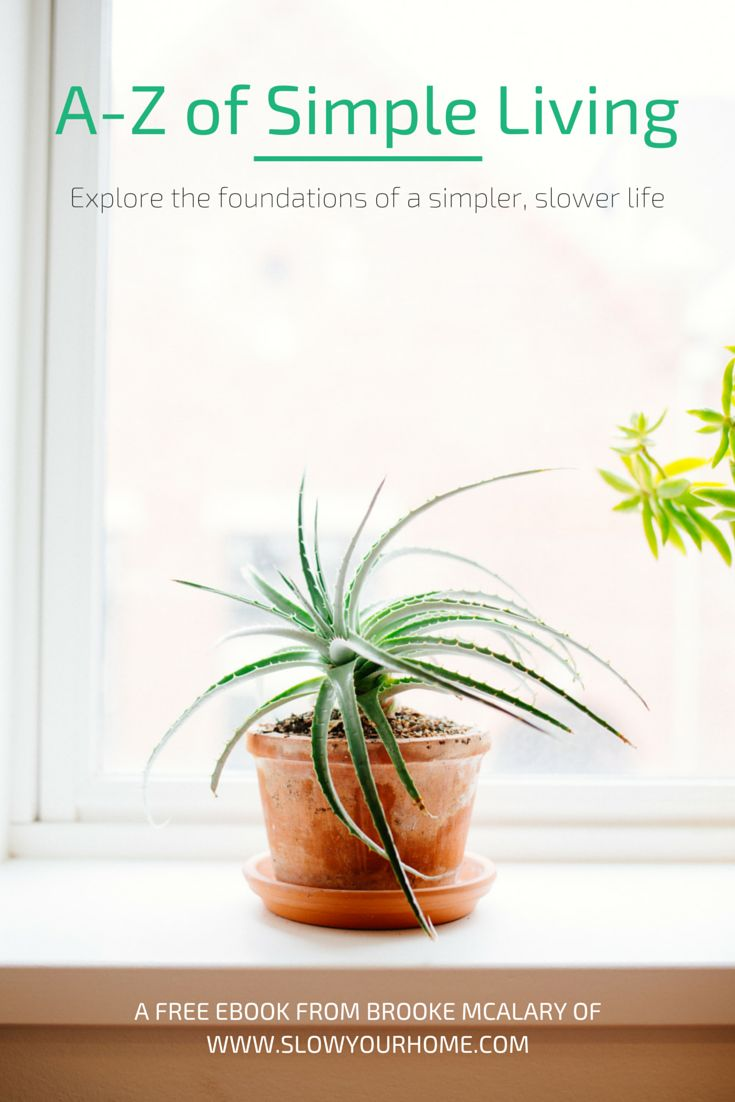 Grab your copy of the free A-Z of Simple Living ebook from Brooke at Slow Your Home.