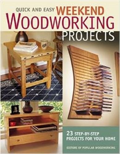 Quick and Easy Weekend Woodworking Projects                                                                                                                                                     More