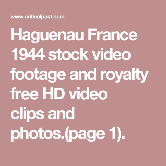 Haguenau France 1944 stock video footage and royalty free HD video clips and photos.(page 1).