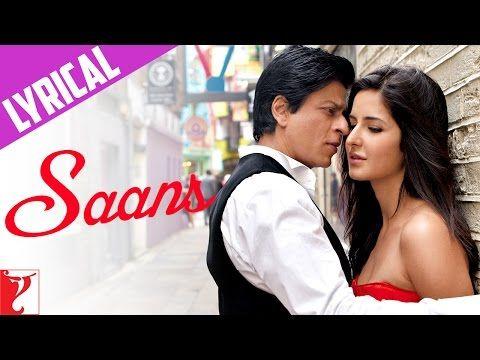 Lyrical Saans Full Song With Lyrics Jab Tak Hai Jaan Shah Rukh Khan Katrina Kaif Gulzar Youtube Songs Lyrics Song Lyrics