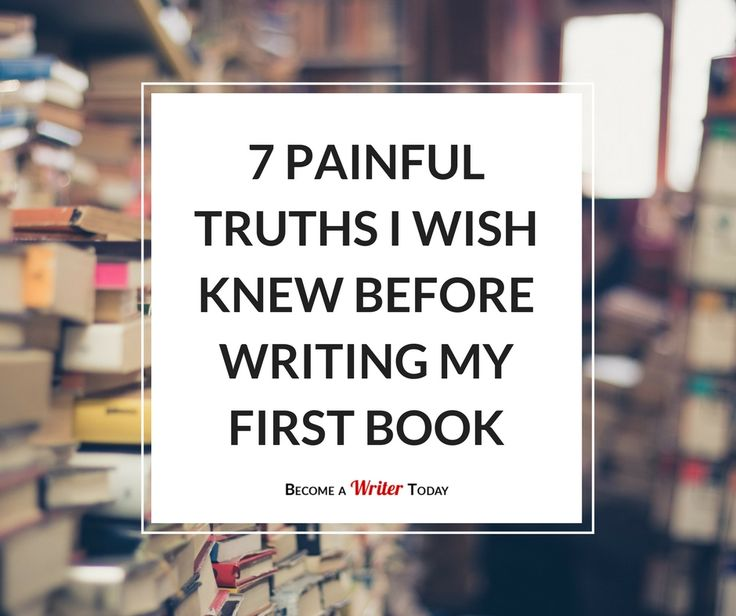 Do you want to become a writer? In this post I explain all the painful writing truths I wish I'd known before I ever started.