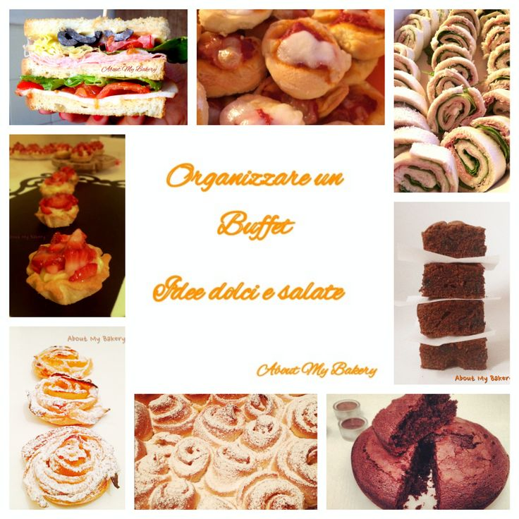 About My Bakery | Organizzare un buffet | Idee dolci e salate | http://blog.cookaround.com/aboutmybakery #buffet #organizzare #party