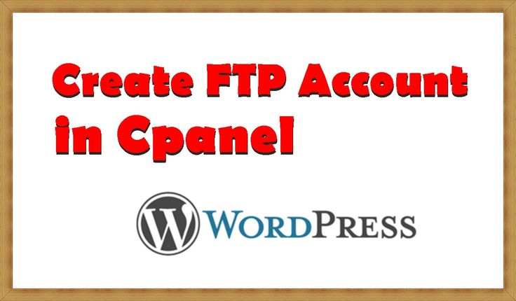How to Create FTP Account in Cpanel – Step by Step Tutorial