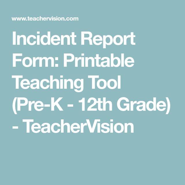 Incident Report Form: Printable Teaching Tool (Pre-K - 12th Grade) - TeacherVision