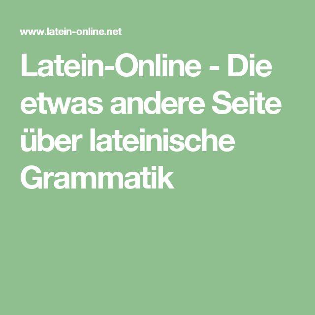 Latein-Online - Die etwas andere Seite über lateinische Grammatik