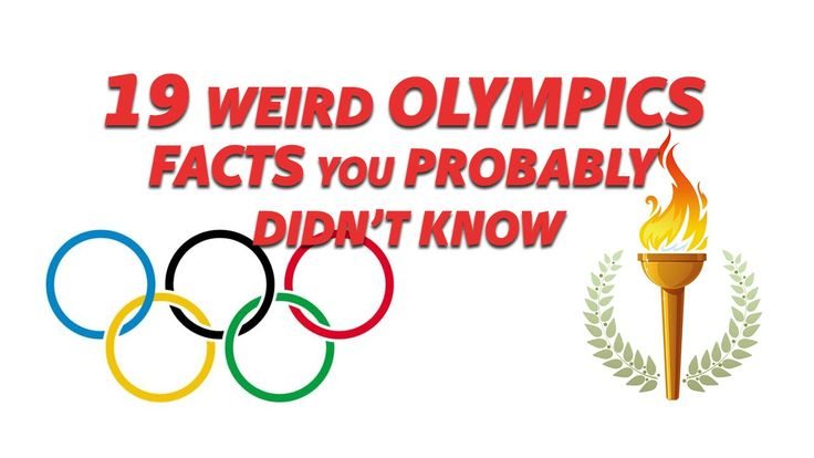 19 Weird Olympics Facts You Probably Didn't Know https://www.youtube.com/watch?v=EzJBVvHq3iA --------------------------------------------------------- ‪#‎weird‬ ‪#‎Olympics2016‬ ‪#‎Olympic‬ ‪#‎facts‬ ‪#‎ListOnDemand‬