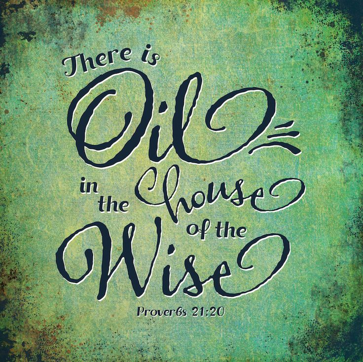 There is Oil in the house of the Wise: Essential Oil decor, Essential Oil prints, Essential Oil meme, Proverbs 21:20