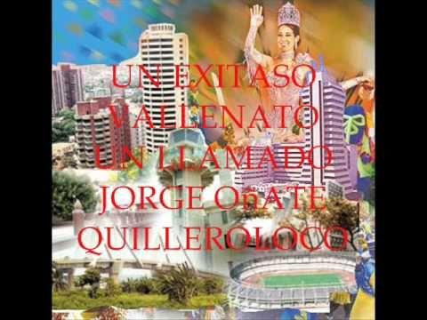 EXITOS QUILLEROS UN LLAMADO JORGE OñATE
