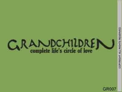 GRANDCHILDREN COMPLETE LIFES CIRCLE OF LOVE Vinyl wall lettering stickers quotes and sayings home art decor decal by Lifes Creative Journey, http://www.amazon.com/dp/B003AZ46RK/ref=cm_sw_r_pi_dp_f7itrb1RKAVS8