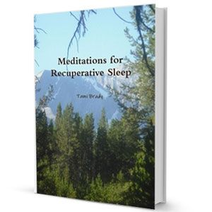 Meditation and guided imagery are excellent tools to break the cycle of sleeplessness and regain a pattern of healthy recuperative sleep. In Meditations for Recuperative Sleep, Retails for $5.99; Buy Now for only $3