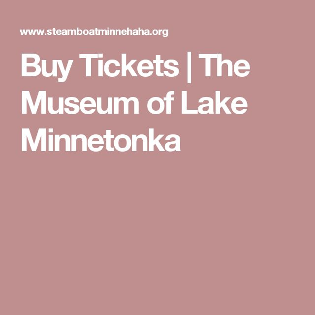 Buy Tickets | The Museum of Lake Minnetonka