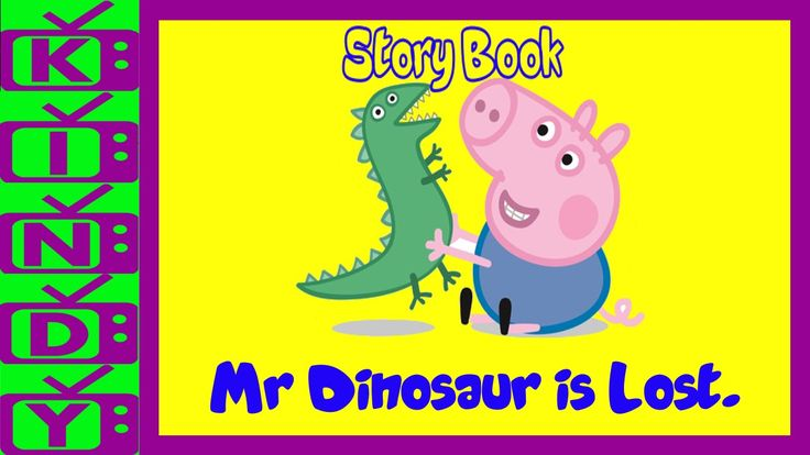 Peppa Pig Story Book. Mr Dinosaur is Lost. George Pig loses his dinosaur.