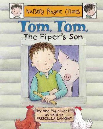Tom, Tom the Piper's son Stole a pig and away he run...Find out the real reason why Tom took the pig away from the farm, and see what really happened to the pig afterwards in this charming and funny subversion of a well-known nursery rhyme - with a happy ending!