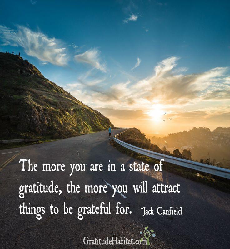 Be in gratitude.  Visit us at: www.GratitudeHabitat.com #gratitude #grateful-quote #Jack-Canfield