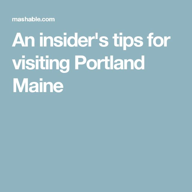 An insider's tips for visiting Portland Maine