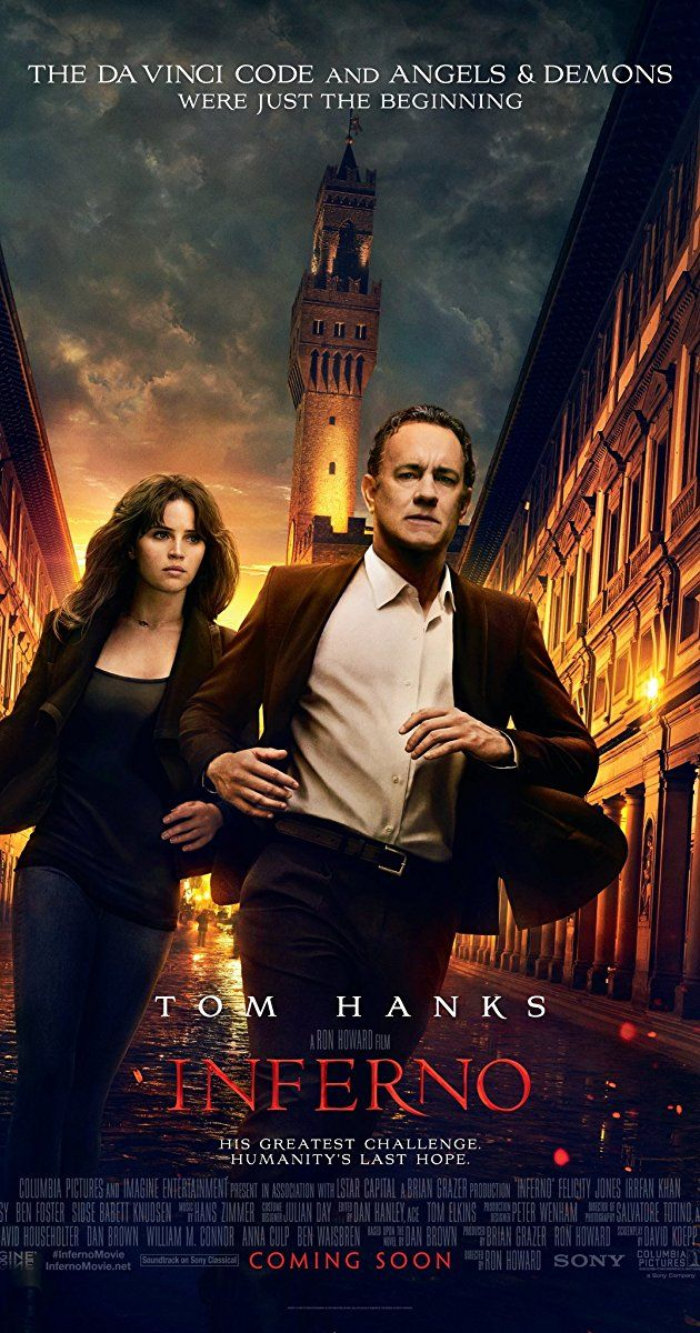 Directed by Ron Howard.  With Tom Hanks, Felicity Jones, Irrfan Khan, Ben Foster. When Robert Langdon wakes up in an Italian hospital with amnesia, he teams up with Dr. Sienna Brooks, and together they must race across Europe against the clock to foil a deadly global plot.