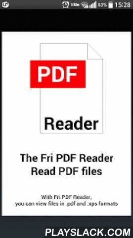 Fri PDF XPS Reader Viewer  Android App - playslack.com ,  Fri PDF Reader is simple and useful pdf/xps reader application.Supports formats : pdf, xps, cbz, png, jpe, jpeg, jpg, jfif, jfif-tbnl, tif, tiffFeatures :- Useful scroll view- Thumbnail page view- Text search- Spread and pinch gesture zoom in / out- Supports vertical and horizontal display mode.- Built-in file browser