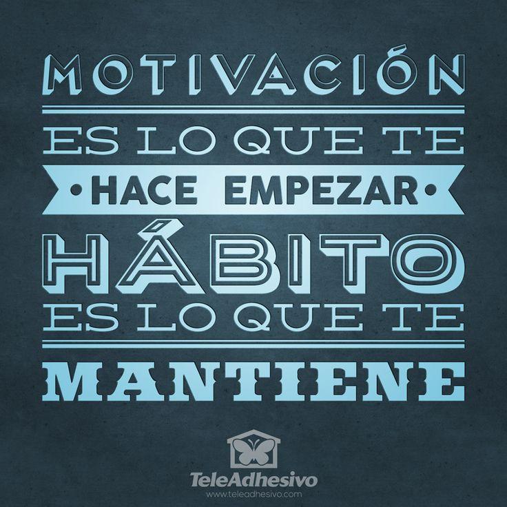 """Vinilo decorativo tipográfico de la frase célebre motivadora """"Motivación es lo que te hace empezar, hábito es lo que te mantiene"""""""