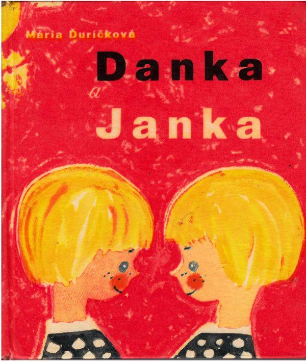 Danka a Janka, Mária Ďuríčková, r.1968