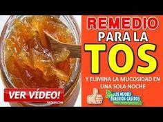 COMO SE QUITA LA TOS - REMEDIOS CASEROS PARA LA TOS CON FLEMA EN NIÑOS Y ADULTOS EN UNA SOLA NOCHE - YouTube