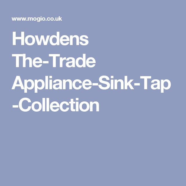 Howdens The-Trade Appliance-Sink-Tap-Collection