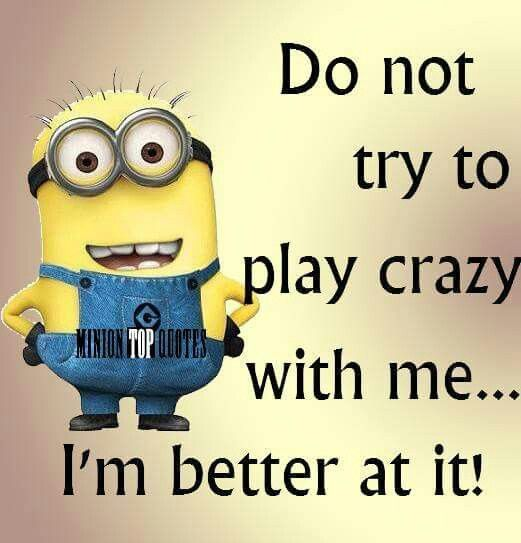 Minions I M Not Crazy Quote: 172 Best Images About Minion On Pinterest