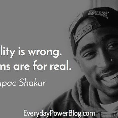 Top 100 tupac quotes photos ☕️ #Reality#DreamsAreReal#TupacQuotes#Morning#HappyThursday💋 See more http://wumann.com/top-100-tupac-quotes-photos/