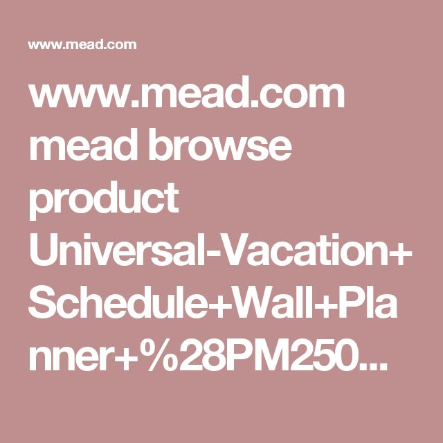 www.mead.com mead browse product Universal-Vacation+Schedule+Wall+Planner+%28PM250%29 PM250