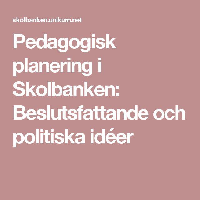 Pedagogisk planering i Skolbanken: Beslutsfattande och politiska idéer