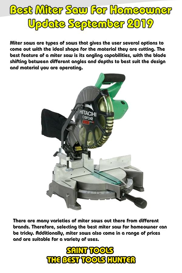 Best Miter Saw For Homeowner Guide And Reviews Miter Saw Ideal Shape Types Of Saws