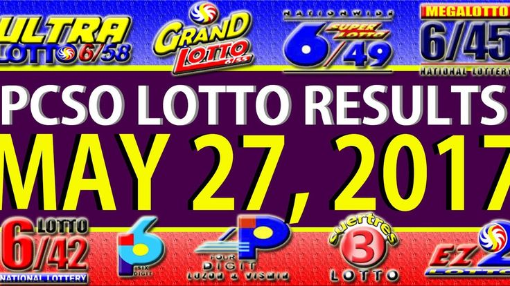 PCSO Lotto Results May 27, 2017 (6/55, 6/42, 6D, SWERTRES & EZ2)