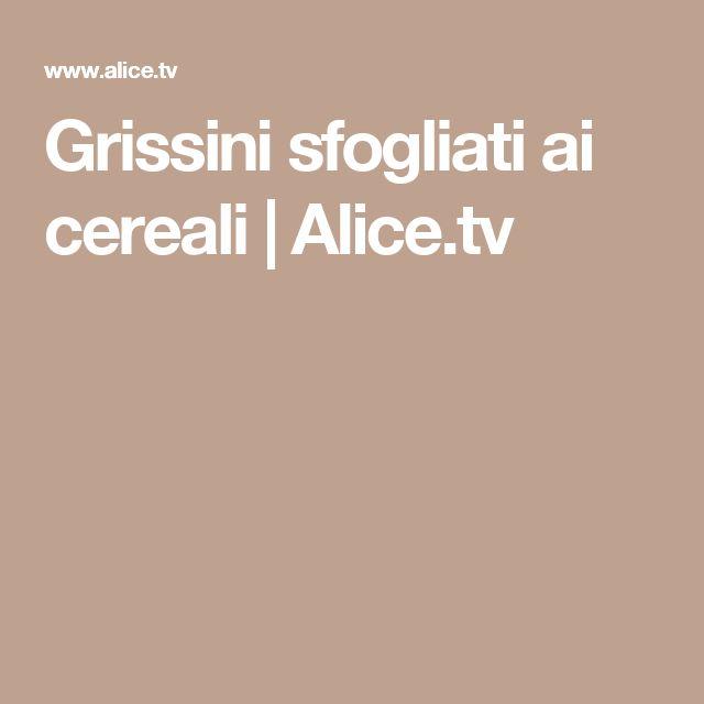 Grissini sfogliati ai cereali   Alice.tv