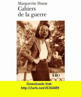 Cahiers De LA Guerre ET Autres Textes (French Edition) (9782070355600) Marguerite Duras , ISBN-10: 2070355608  , ISBN-13: 978-2070355600 ,  , tutorials , pdf , ebook , torrent , downloads , rapidshare , filesonic , hotfile , megaupload , fileserve