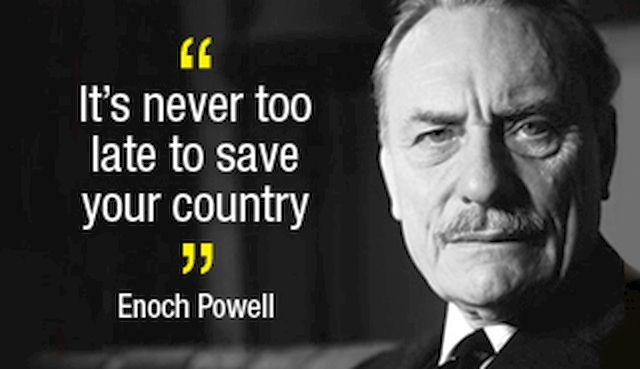 Enoch Powell..MC: however, in a genocide, fast or slow, a fatal tsunami or one drop at time, each life lost is a country lost to each life.