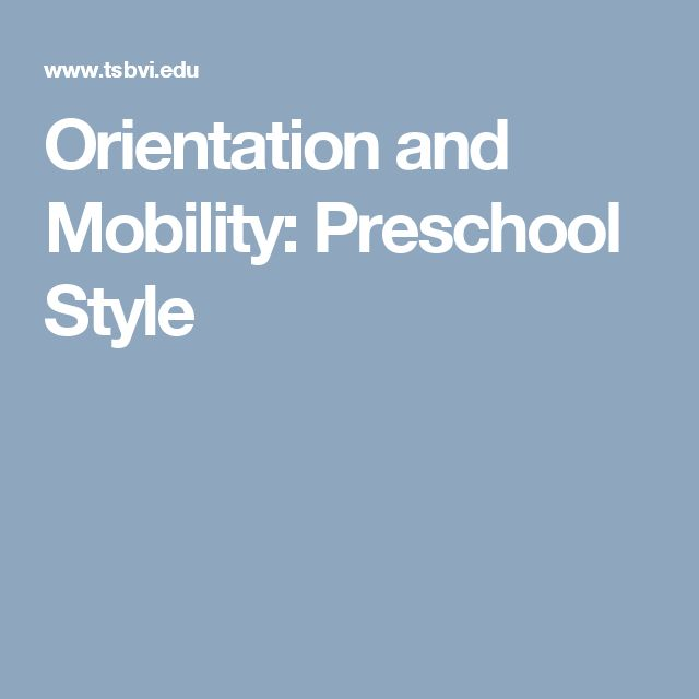 Orientation and Mobility: Preschool Style