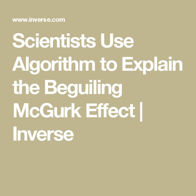 Scientists Use Algorithm to Explain the Beguiling McGurk Effect | Inverse