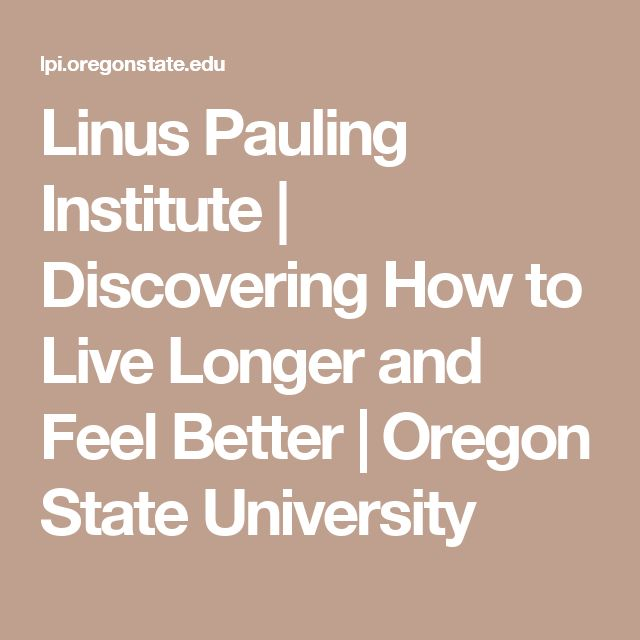 Linus Pauling Institute | Discovering How to Live Longer and Feel Better | Oregon State University