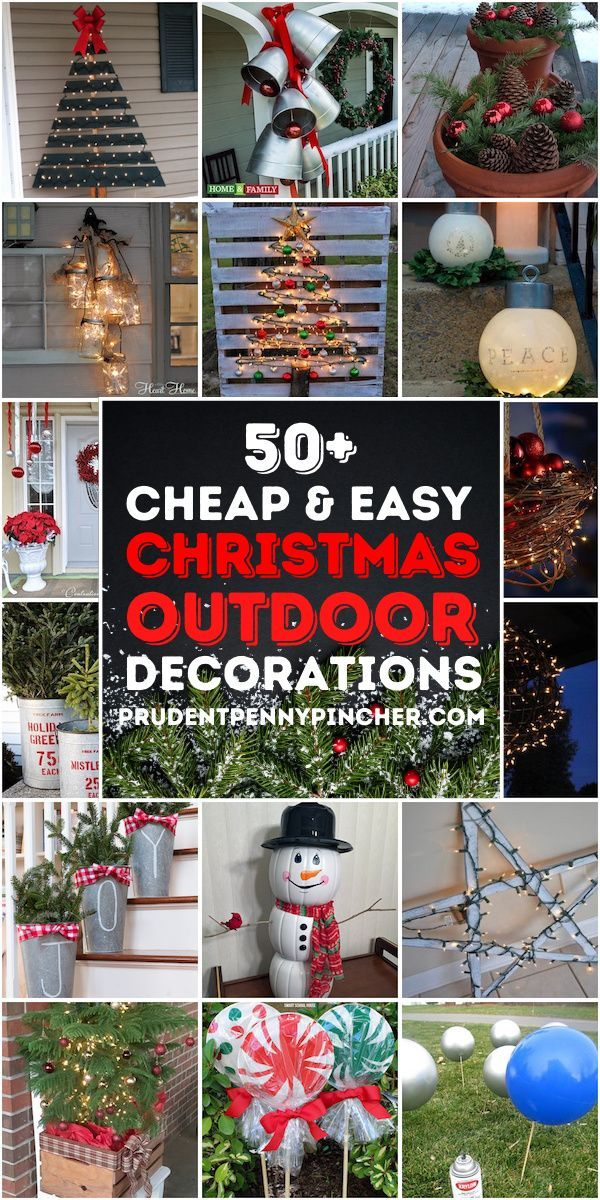 50 Cheap Easy Outdoor Christmas Decorations In 2020 Christmas Decorations Diy Outdoor Easy Outdoor Christmas Decorations Easy Christmas Diy