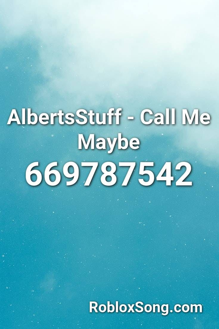 Albertsstuff Call Me Maybe Roblox Id Roblox Music Codes Call Me Maybe Call Me Roblox