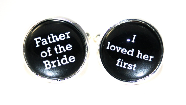 Father of the Bride - I loved her first Cufflinks - Wedding Gift for Dad, Keepsake Gift for Father - Father of the Bride Gift. $28.00, via Etsy.