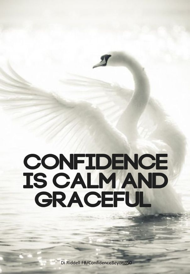Confidence ...that quiet confidence you know you can trust is calm and graceful. If your confidence is ruffling your feathers and you are seeking clam... check out http://diriddell.com/confidence-coaching-2/ #confidencebeyond50