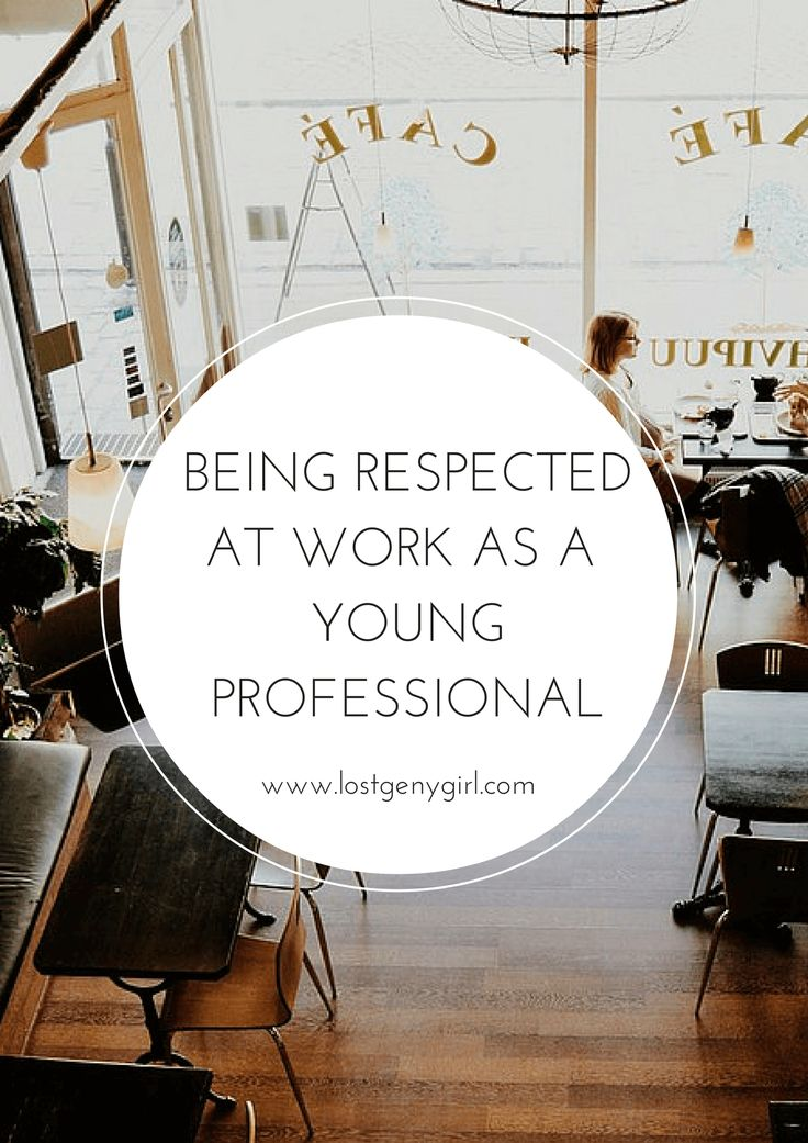 Being Respected At Work As A Young Professional