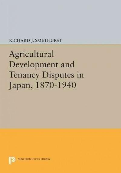 Agricultural Development and Tenancy Disputes in Japan, 1870-1940