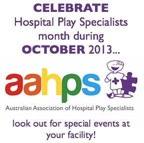 Hospital Play Specialist Month , October 2013