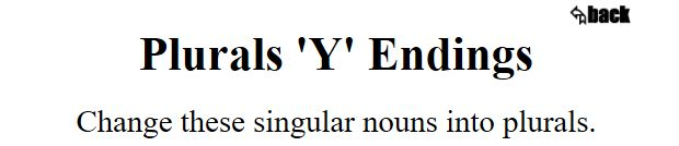 """This is an image from this resource on the Internet4Classrooms' """"Third Grade Language Skill Builders - Plurals"""" resource page:    Plurals: Y Endings.    Change the singular nouns into plurals."""