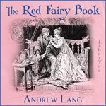 Librivox: The Red Fairy Book by Andrew Lang.  Read by various.