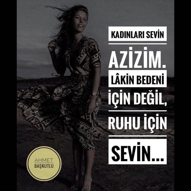 Kadınları sevin azizim. Lâkin bedeni için değil, ruhu için sevin... - Ahmet Başkutlu (Kaynak: Instagram - ahmetbaskutluu) #sözler #anlamlısözler #güzelsözler #manalısözler #özlüsözler #alıntı #alıntılar #alıntıdır #alıntısözler #şiir #edebiyat