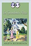 Find the complete Grandmas Attic book series by Arleta Richardson & Arelta Richardson. Great deals on one book or all books in the series. Free US shipping on orders over $10.