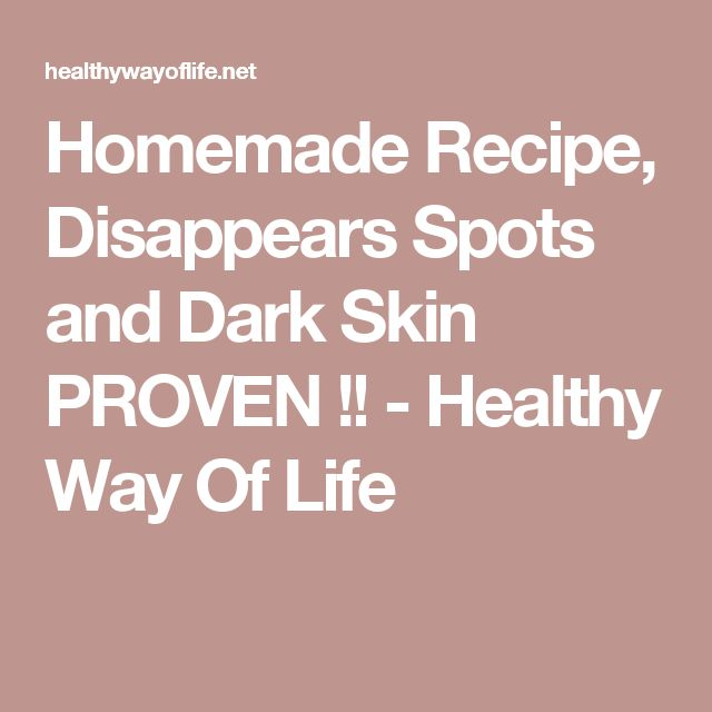 Homemade Recipe, Disappears Spots and Dark Skin PROVEN !! - Healthy Way Of Life
